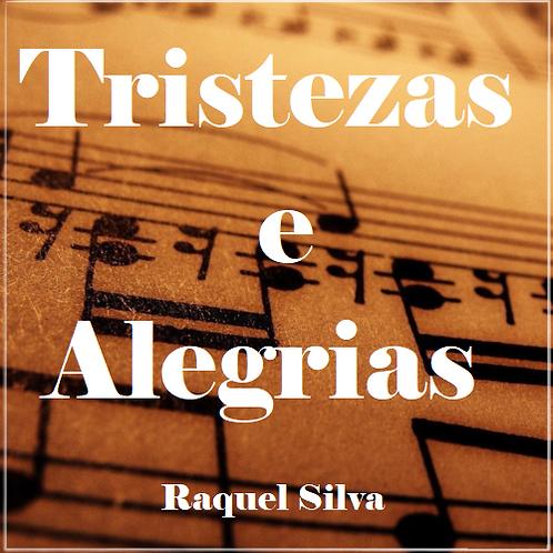 Tristezas e Alegrias - Raquel Silva