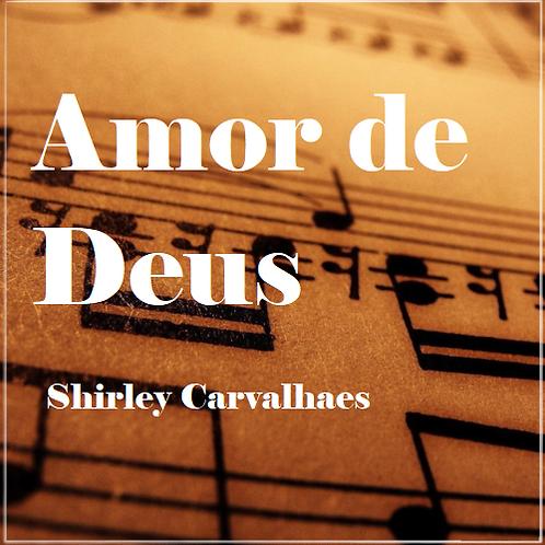 Amor de Deus - Shirley Carvalhaes