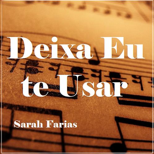 Deixa Eu te Usar - Sarah Farias