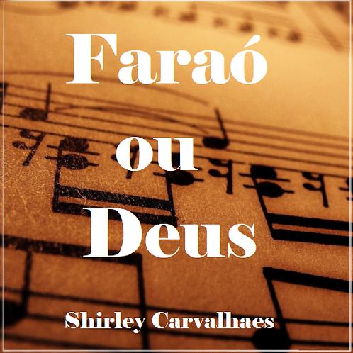 Faraó ou Deus, Shirley Carvalhaes