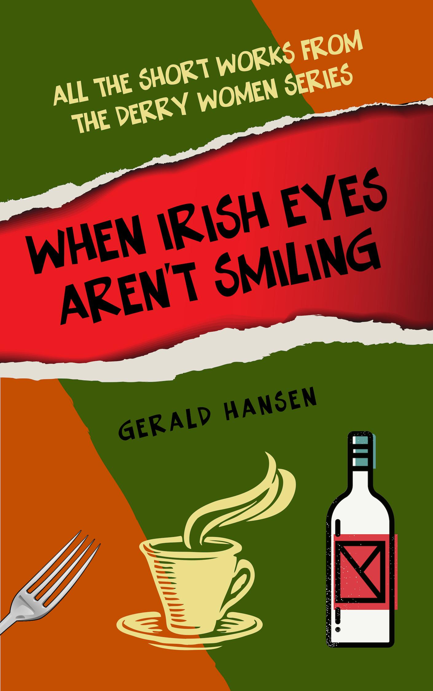 When Irish Eyes Aren't Smiling