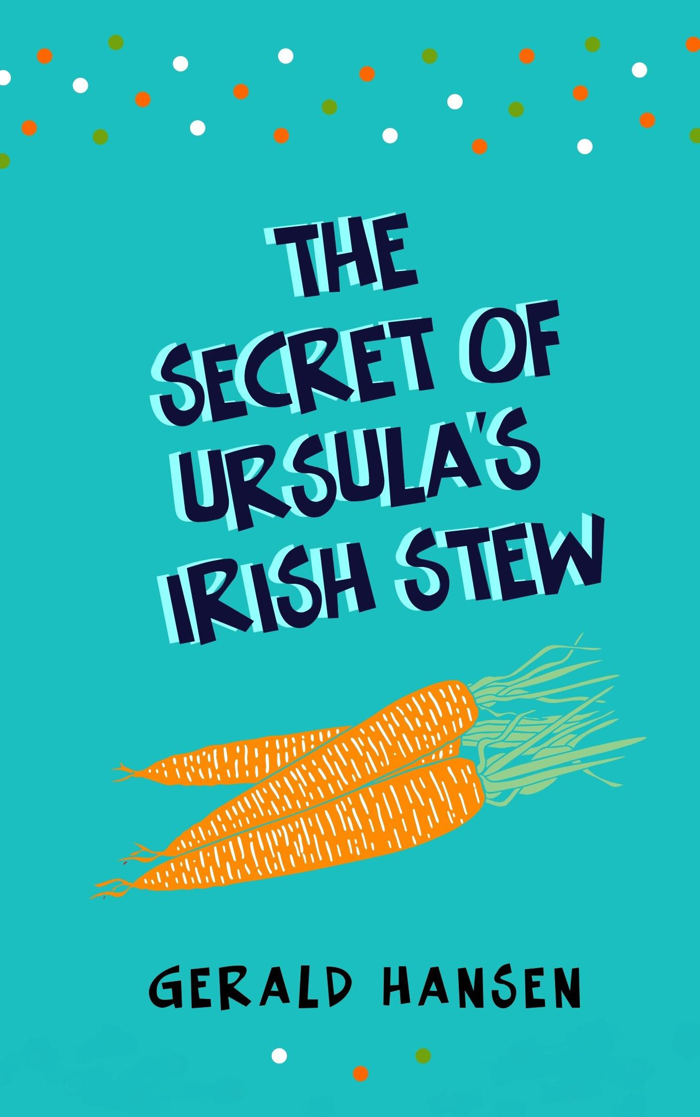 The Secret of Ursula's Irish Stew