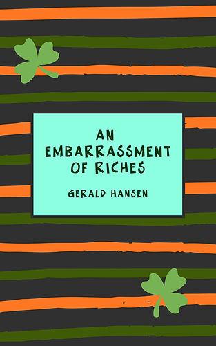 An Embarrassment of Riches