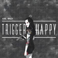 Axel Brizzy - Trigger Happy