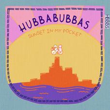 Hubbabubbas - Sunset in My Pocket