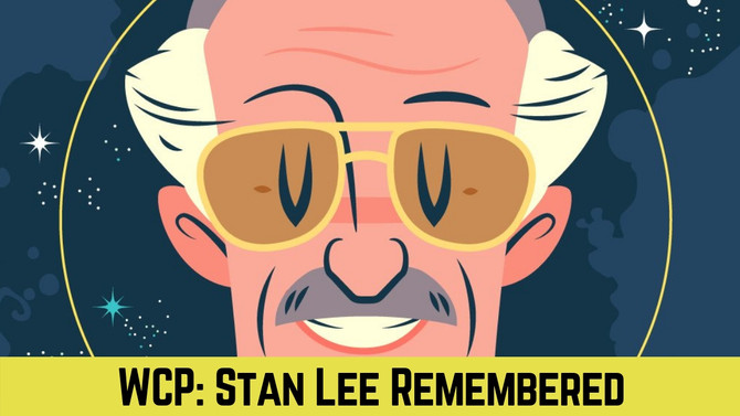 Remembering & Celebrating Stan Lee
