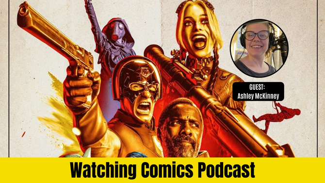 'The Suicide Squad' - Good, Bad, or Meh? w/ Ashley McKinney