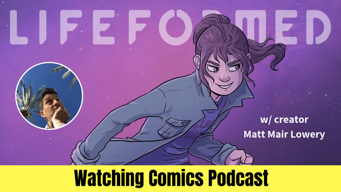 Interview w/ Matt Mair Lowery - LIFEFORMED Creator