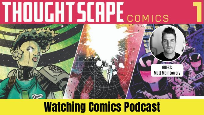 'ThoughtScape Comics' w/ Matt Mair Lowery