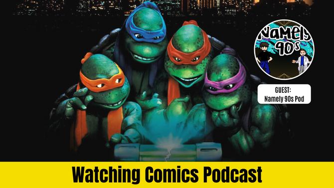 'TMNT II' Nostalgia w/ Namely 90s Podcast