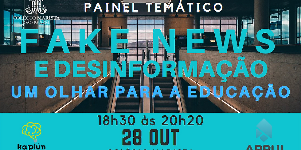 Painel 'Fake News e Desinformação: um olhar para a educação'