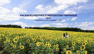 Vacances D'inspiration Tantrique             du 5 au 10 Août 2018