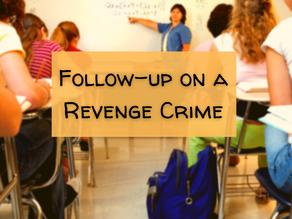 Follow-up on a Revenge Crime