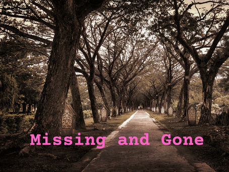 Missing and Gone