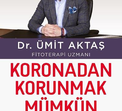 """DR. ÜMİT AKTAŞ'IN """"KORONADAN KORUNMAK MÜMKÜN"""" KİTABI ÇIKTI"""