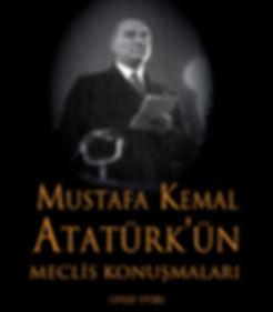 Mustafa Kemal Ataturk'un Meclis Konusmal