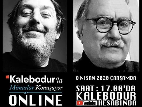 Kalebodur'la Mimarlar 'Online' Konuşuyor !