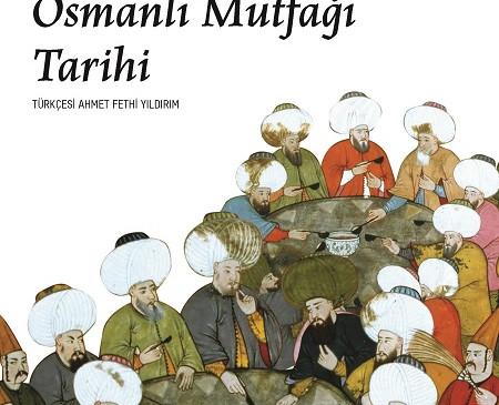 Tüm yönleriyle Osmanlı mutfağı