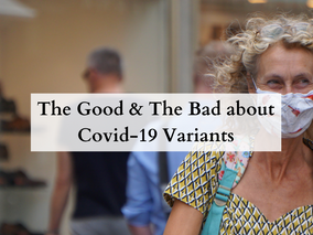 The Good & Bad News About the New Coronavirus Variant.