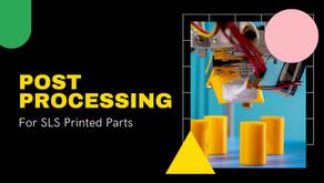 กรรมวิธีหลังการผลิตโดยทั่วไปของ SLS 3D Printing