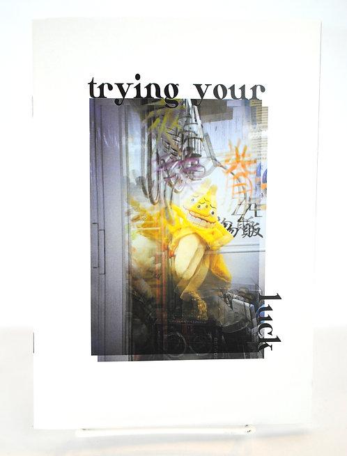 Trying Your Luck Zine - Karen Lue