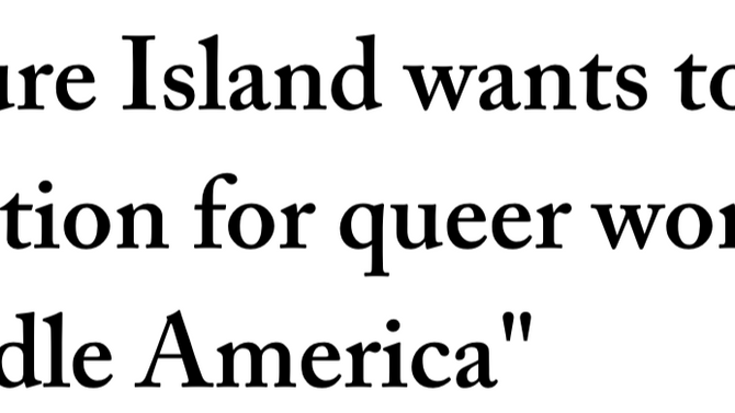 """Plezzure Island wants to be a destination for queer women in Middle America"" AfterEllen.c"