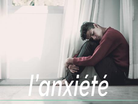 L'anxiété, comment gérer ce mal?