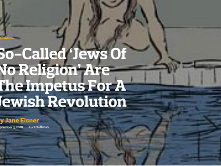 So-Called 'Jews Of No Religion' Are The Impetus For A Jewish Revolution
