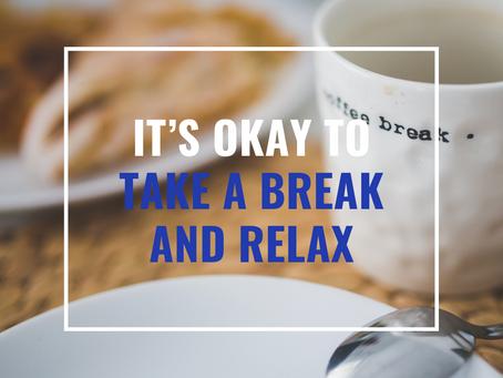 The Importance of Taking Breaks