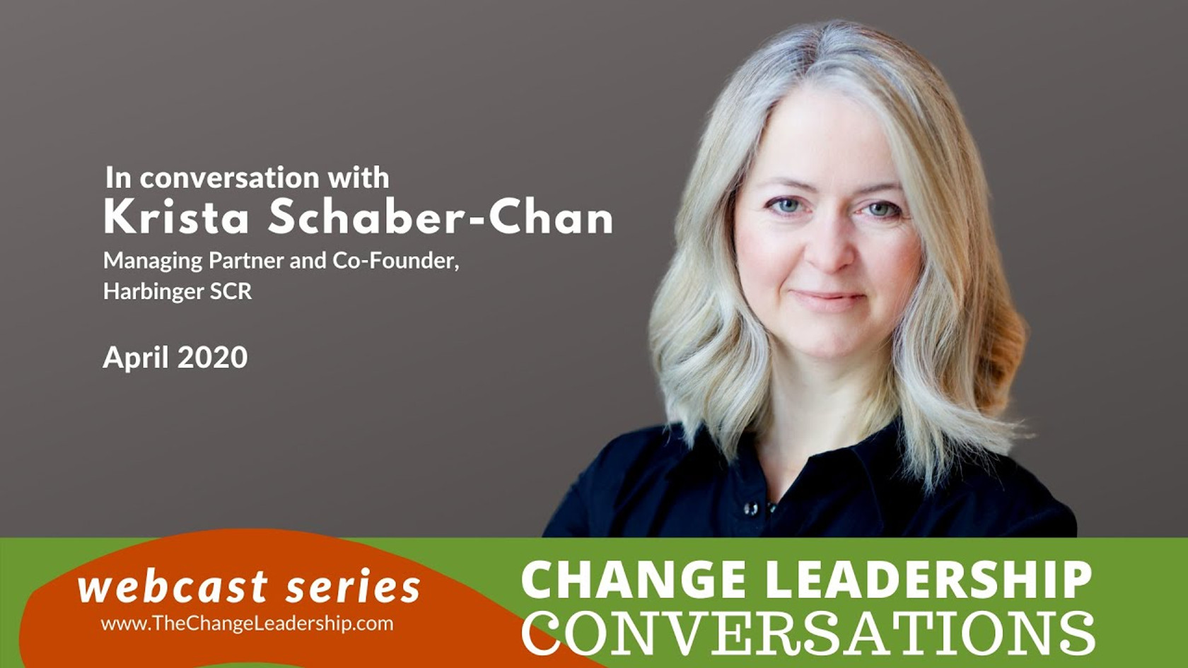 Change Leadership Conversations Webcast with Krista Schaber-Chan, Managing Partner Harbinger SCR