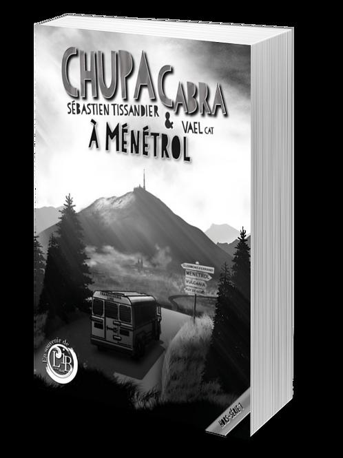 Chupacabra à Ménétrol (Hors-série)