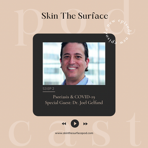 Psoriasis & COVID-19: Special Guest Dr. Joel Gelfand