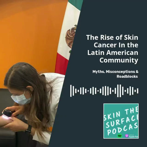The Rise of Skin Cancer In the Latin American Community