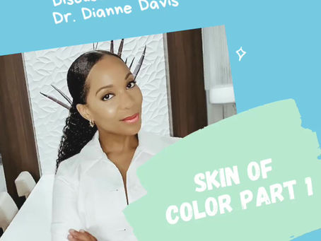 Skin of Color 1: Discussions with Dr. Dianne Davis