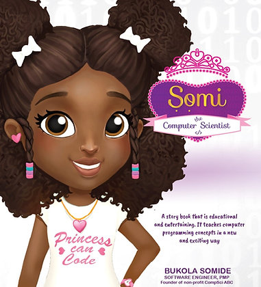 AUTOGRAPHED Somi The Computer Scientist: Princess Can Code (softcover)