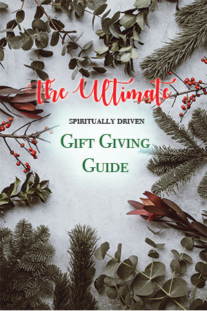 The Ultimate spiritually driven Gift Giving guide this season