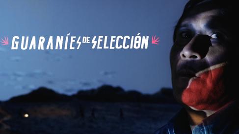 """Guaraníes de Selección - Capítulo 02 """"Ypykuéra"""""""
