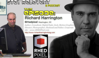 Stay Relevant-Episode 5: Richard Harrington