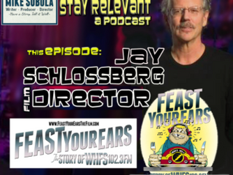 Stay Relevant: Episode 8: jay Schlossberg