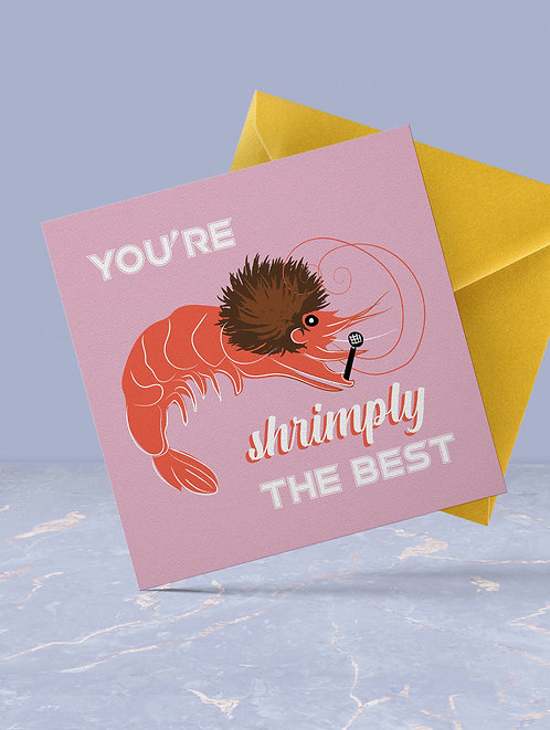 You're Shrimply The Best