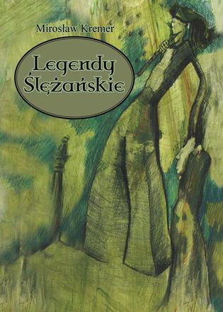 Legendy Ślężańskie