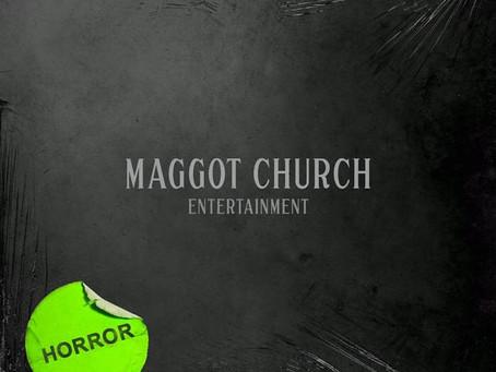 Entertainment // Maggot Church