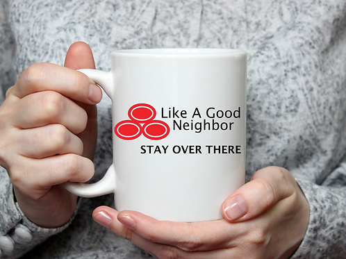 Like a good neighbor...mug