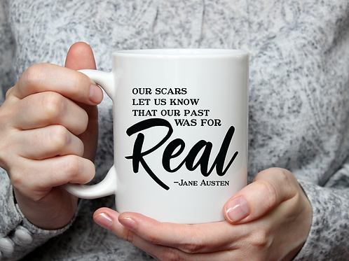Our Scars Let Us Know Our Past Was Real