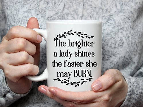 The brighter a lady shines the faster she may burn