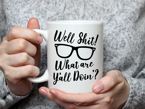 Well Shit Leslie Jordan Mug
