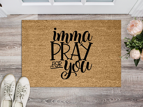 imma pray for you