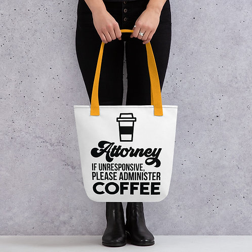 Attorney Need Coffee Tote Bag