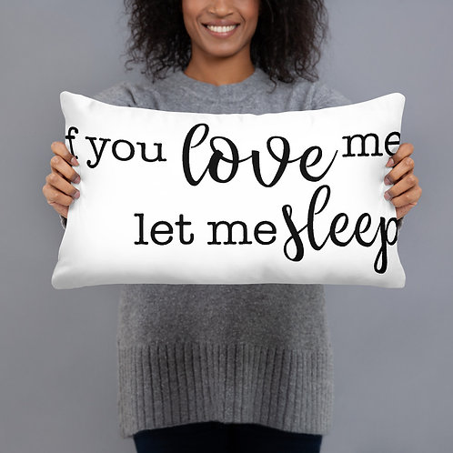 Let Me Sleep Pillow