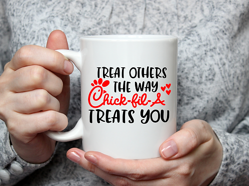 Treat Others The Way Chick Fil A...